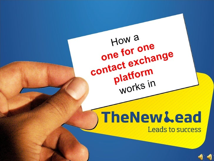 How a  one for one  contact exchange platform  works in