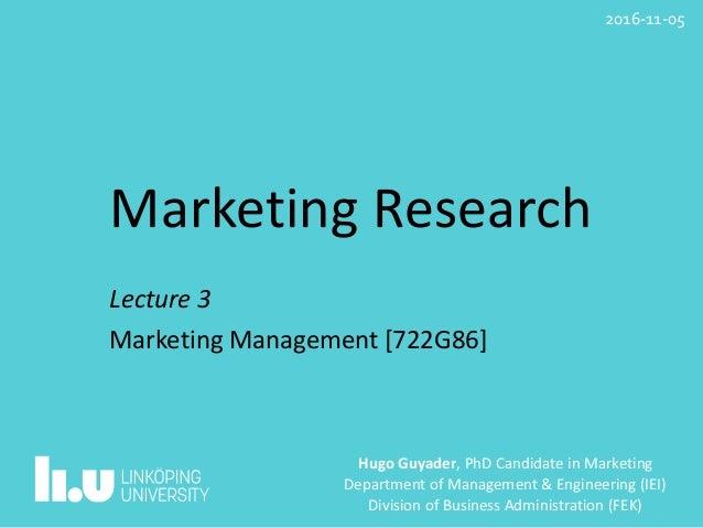 MarketingResearch Lecture3 MarketingManagement[722G86] HugoGuyader,PhDC...