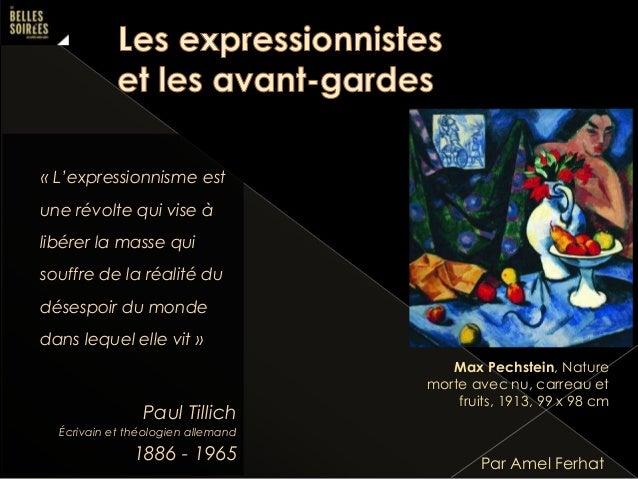« L'expressionnisme est  une révolte qui vise à  libérer la masse qui  souffre de la réalité du  désespoir du monde  dans ...