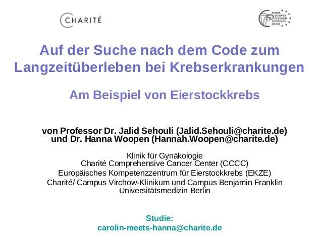 Auf der Suche nach dem Code zum Langzeitüberleben bei Krebserkrankungen Am Beispiel von Eierstockkrebs von Professor Dr. J...