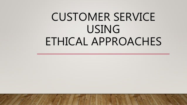five ethical approaches for companies Five ways to shape ethical decisions: virtue approach we've already covered the utilitarian, rights, fairness, and common good approaches last but not least.