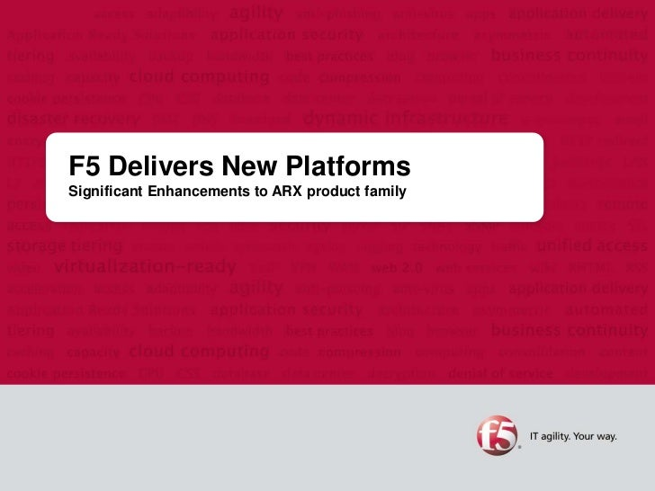 F5 Delivers New PlatformsSignificant Enhancements to ARX product family<br />