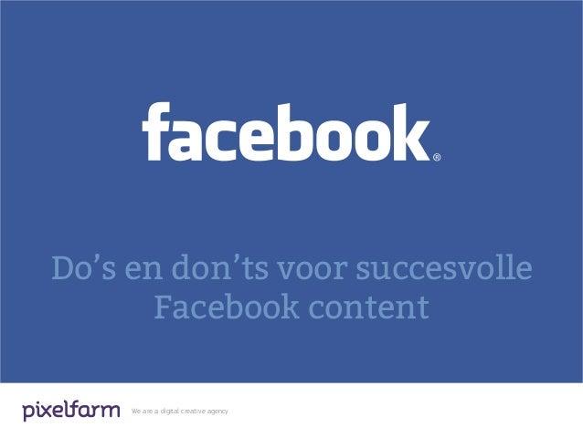 Do's en don'ts voor succesvolleFacebook contentWe are a digital creative agency