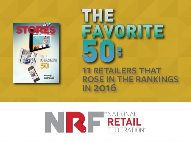 11 RETAILERS THAT ROSE IN THE RANKINGS IN 2016 The Magazine of NRF SEPTEMBER 2016 STORES_1.indd 1 22/08/2016 21:08