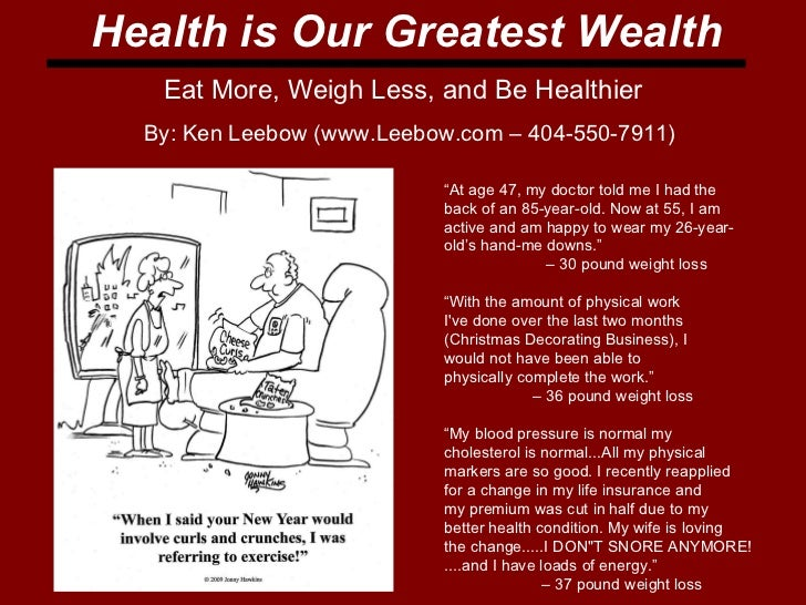 """Health is Our Greatest Wealth Eat More, Weigh Less, and Be Healthier """" At age 47, my doctor told me I had the  back of an ..."""