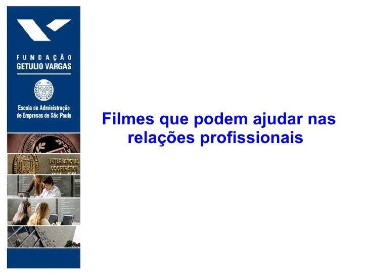 . Filmes que podem ajudar nas  relações profissionais