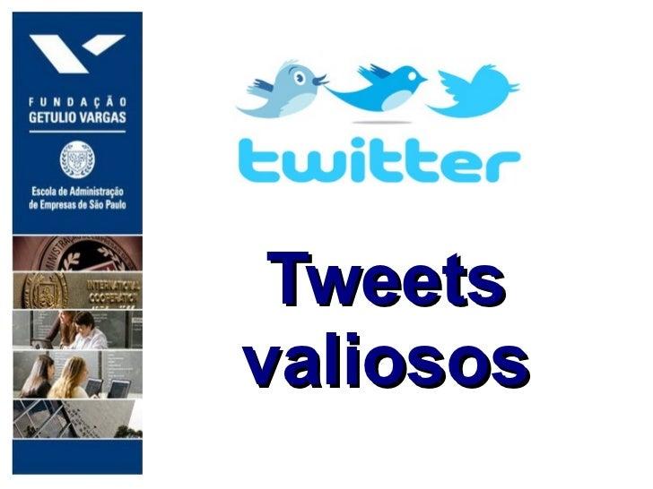 .     Tweets    valiosos