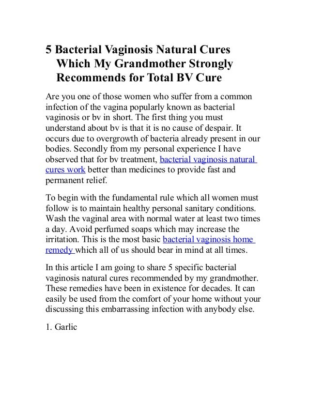 5 Bacterial Vaginosis Natural Cures Which My Grandmother Strongly Recommends for Total BV Cure Are you one of those women ...