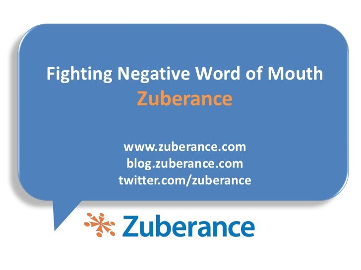 Fighting Negative Word of Mouth          Zuberance         www.zuberance.com         blog.zuberance.com        twitter.com...