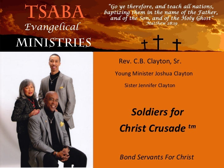 Rev. C.B. Clayton, Sr.Young Minister Joshua Clayton   Sister Jennifer Clayton   Soldiers for Christ Crusade tm Bond Servan...