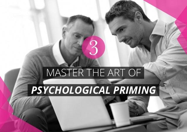 MASTER THE ART OF PSYCHOLOGICAL PRIMING 3