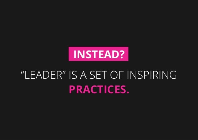 """""""Leader"""" is a set of inspiring Practices. Instead?"""