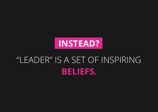 """Leader"" is a set of inspiring Beliefs. Instead?"
