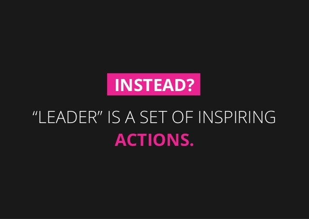 """""""Leader"""" is a set of inspiring actions. Instead?"""