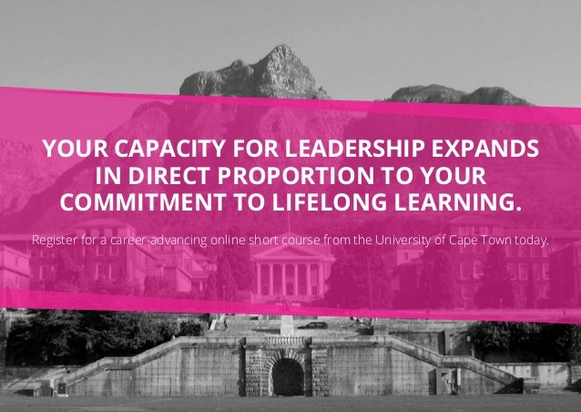 Your capacity for leadership expands in direct proportion to your commitment to lifelong learning. Register for a career-a...