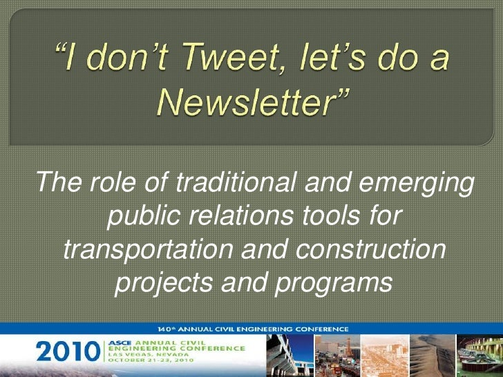 """I don't Tweet, let's do a Newsletter""<br />The role of traditional and emerging public relations tools for transportation..."