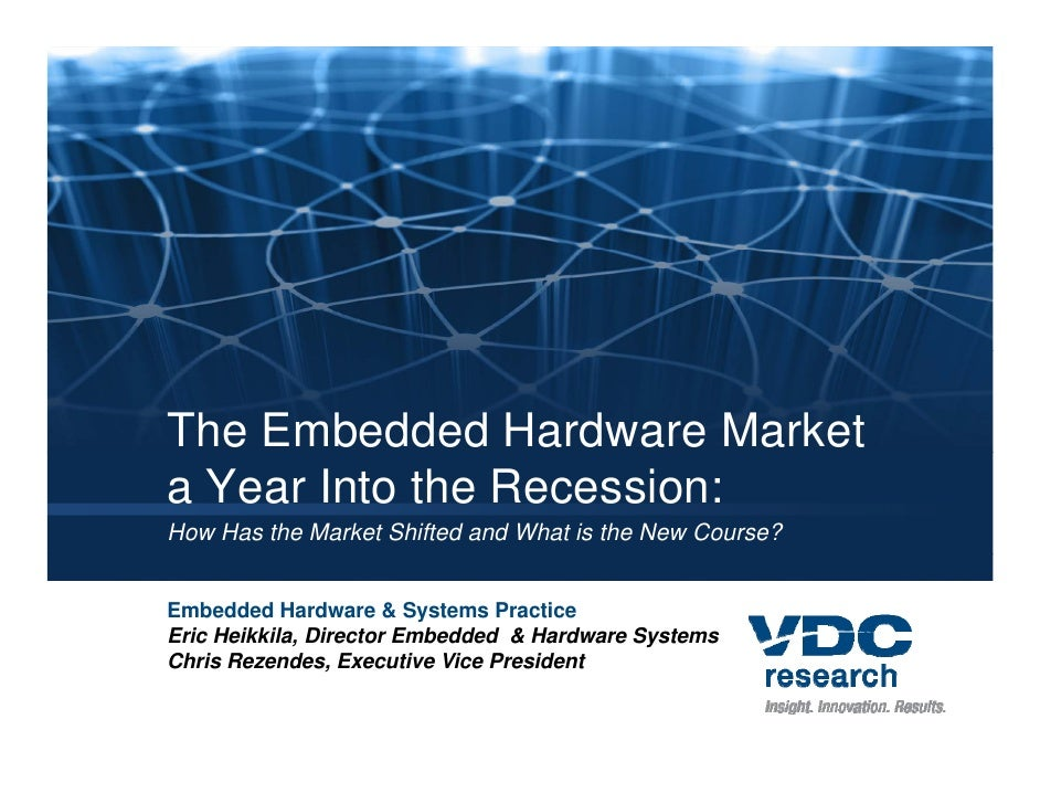 The Embedded Hardware Market a Year Into the Recession: How Has the Market Shifted and What is the New Course?   Embedded ...