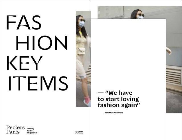 "creating future singularities SS22 FAS HION KEY ITEMS — ""We have to start loving fashion again"" Jonathan Anderson"
