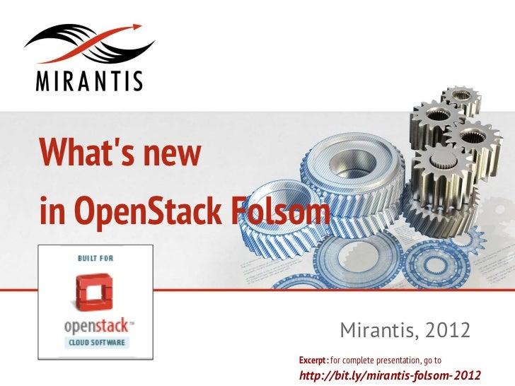 Whats newin OpenStack Folsom                           Mirantis, 2012                Excerpt: for complete presentation, g...