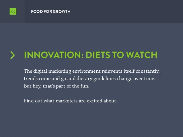 INNOVATION: DIETS TO WATCH The digital marketing environment reinvents itself constantly, trends come and go and dietary g...