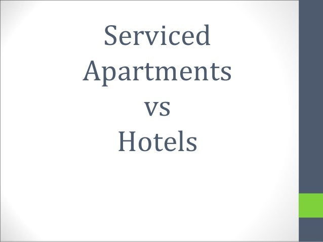 Serviced Apartments vs Hotels