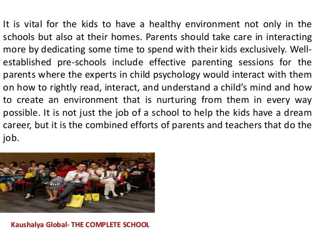 It is vital for the kids to have a healthy environment not only in the schools but also at their homes. Parents should tak...