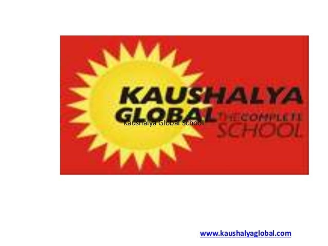 www.kaushalyaglobal.com Kaushalya Global School