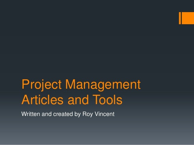 Project Management Articles and Tools Written and created by Roy Vincent