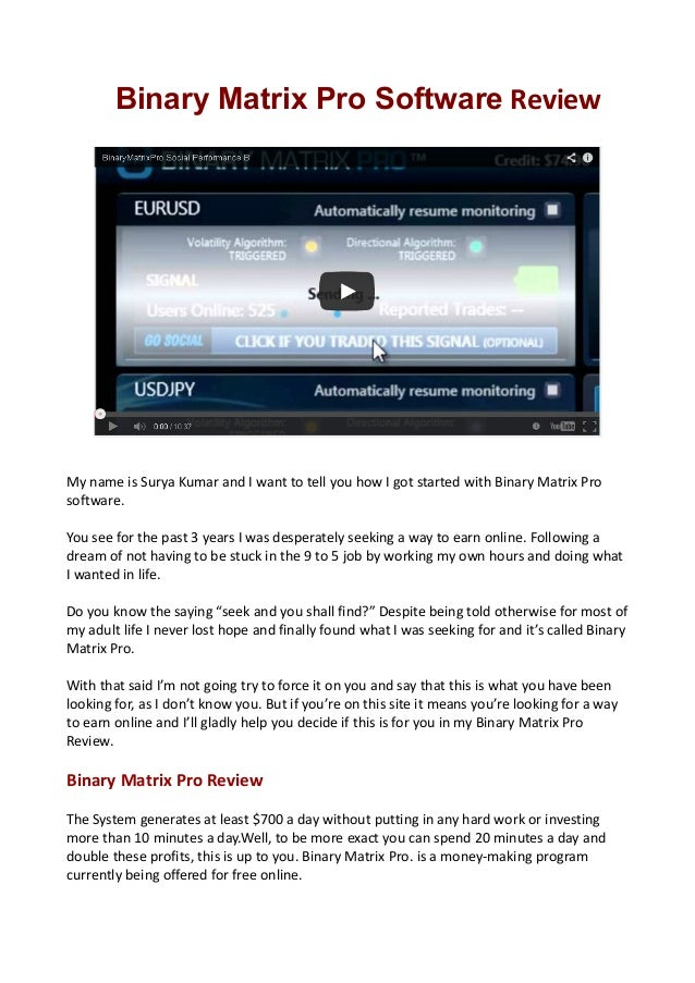 Binary Matrix Pro Software Review  My name is Surya Kumar and I want to tell you how I got started with Binary Matrix Pro ...