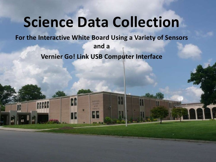 ScienceData Collection <br />For the Interactive White Board Using a Variety of Sensors and a <br />Vernier Go! Link USB C...