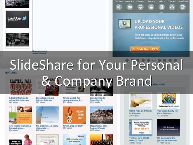 SlideShare	   for	   Your	   Personal	    &	   Company	   Brand	    cc:	   Kerry	   Buckley	   -­‐	   h.ps://www.flickr.com...