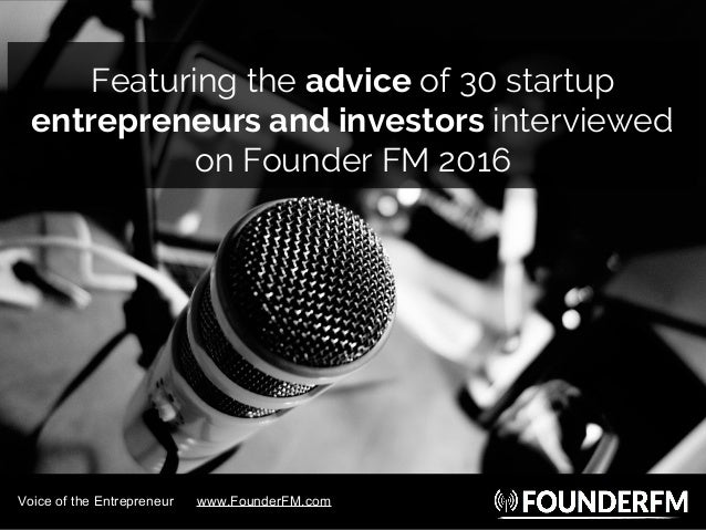 (Asia Tech Podcast) Startup Advice from 30 Entrepreneurs and Investors Slide 3