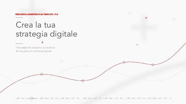 Crea la tua strategia digitale Il template che semplifica la creazione del tuo piano di marketing digitale FREE DIGITAL MA...