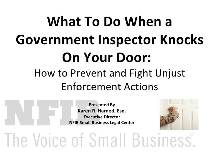 What To Do When a Government Inspector Knocks On Your Door:   How to Prevent and Fight Unjust Enforcement Actions Presente...