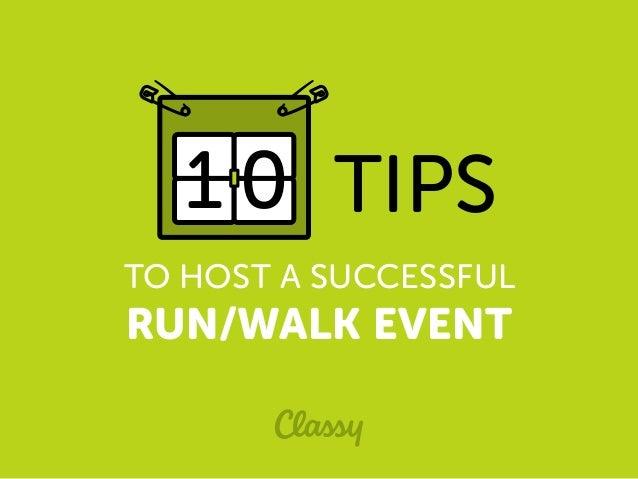 TO HOST A SUCCESSFUL RUN/WALK EVENT 1 0 TIPS