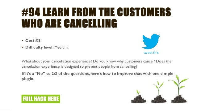 #100 ENGAGE WITH YOUR CUSTOMERS ON TWITTER • Cost: 0$; • Difficulty level: Medium (hard to scale); Twitter might be strugg...