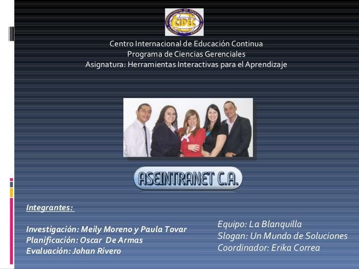 Centro Internacional de Educación Continua Programa de Ciencias Gerenciales Asignatura: Herramientas Interactivas para el ...
