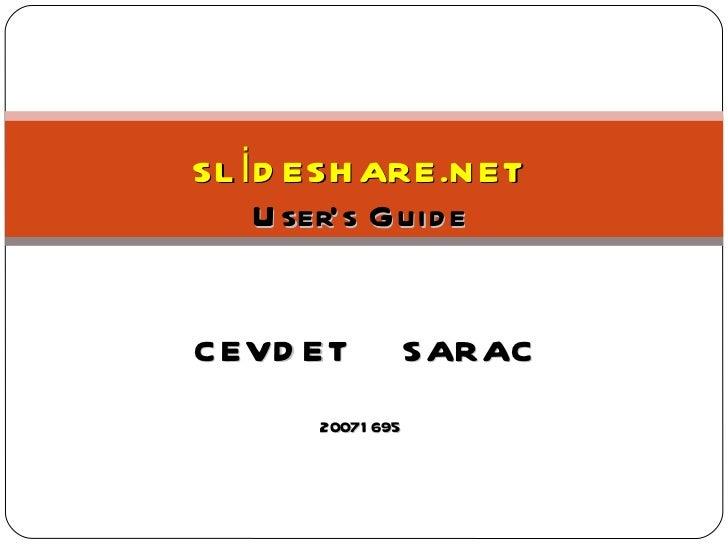 SLİDESHARE.NET User's Guide    CEVDET  SARAC 2007 1695