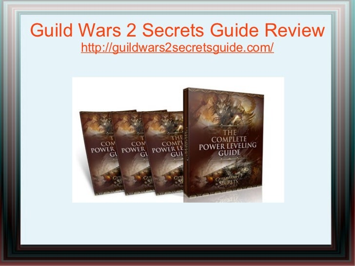 Guild Wars 2 Secrets Guide Review     http://guildwars2secretsguide.com/