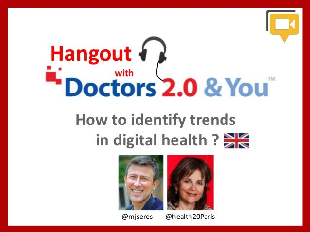 Hangout with  How to identify trends in digital health ?  @mjseres  @health20Paris