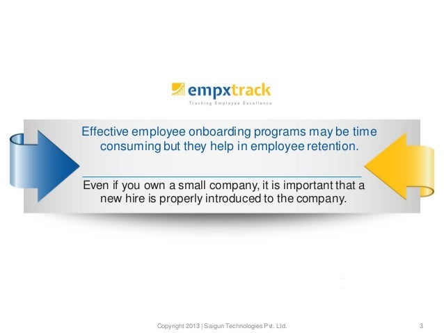 Effective employee onboarding programs may be time consuming but they help in employee retention. Even if you own a small ...