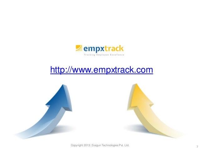 http://www.empxtrack.com  Copyright 2013 | Saigun Technologies Pvt. Ltd.  7