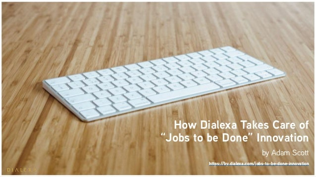 """How Dialexa Takes Care of """"Jobs to be Done"""" Innovation by Adam Scott https://by.dialexa.com/jobs-to-be-done-innovation"""