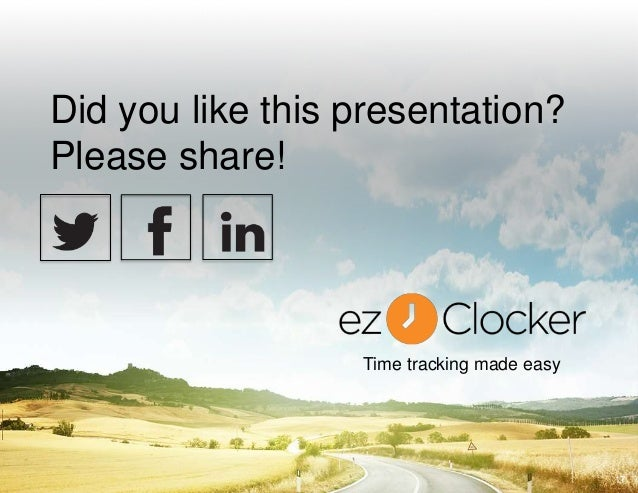 Did you like this presentation? Please share! 17 Time tracking made easy