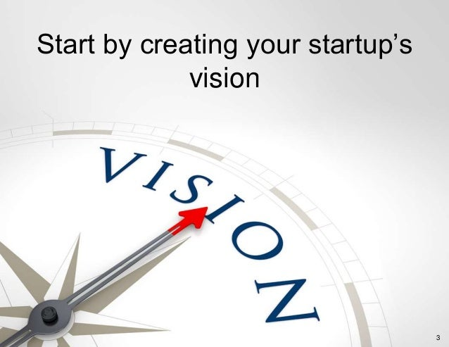 3 Start by creating your startup's vision