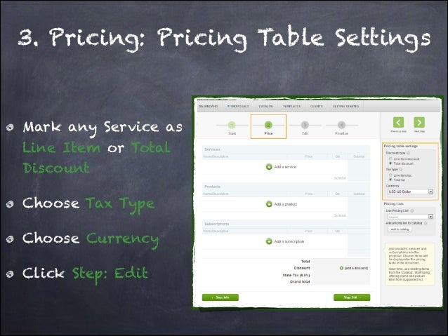 3. Pricing: Pricing Table Settings  Mark any Service as Line Item or Total Discount Choose Tax Type Choose Currency Click ...