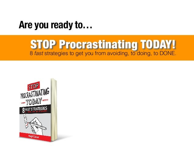 ! ! ! ! ! ! ! ! ! ! ! ! ! ! ! ! ! ! ! Are you ready to… 8 fast strategies to get you from avoiding, to doing, to DONE. STO...