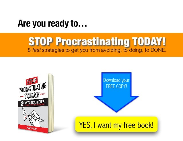 ! ! ! ! ! ! ! ! ! ! ! ! ! ! ! ! Are you ready to… 8 fast strategies to get you from avoiding, to doing, to DONE. STOP Proc...