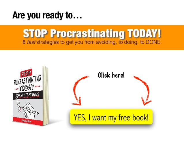 ! ! ! ! ! ! ! Are you ready to… 8 fast strategies to get you from avoiding, to doing, to DONE. STOP Procrastinating TODAY!...