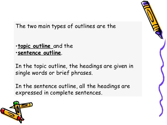 how to write a topic outline Thesis statement, you can begin writing the topic sentences for the body paragraphs in the outline essay outline thesis statement topic sentence # 1 topic sentence #2 topic sentence #3 the process topic sentences the topic sentence for each body paragraph should support the thesis statement the topic.